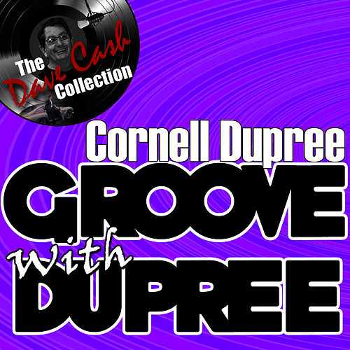 Play & Download Groove With Dupree - [The Dave Cash Collection] by Cornell Dupree | Napster