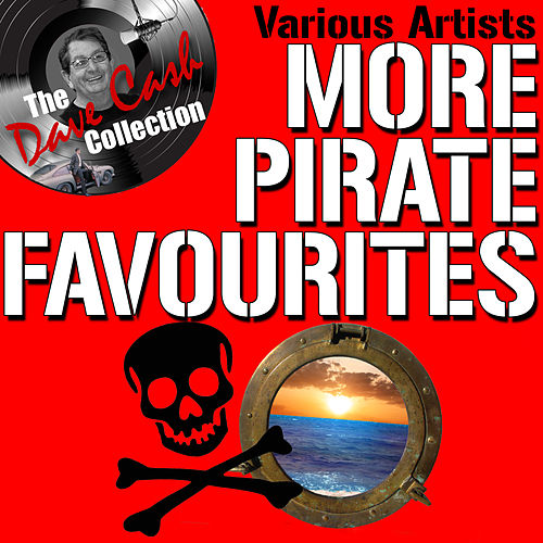 Play & Download More Pirate Favourites - [The Dave Cash Collection] by Various Artists | Napster