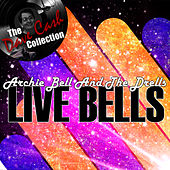Play & Download Live Bells - [The Dave Cash Collection] by Archie Bell & the Drells | Napster