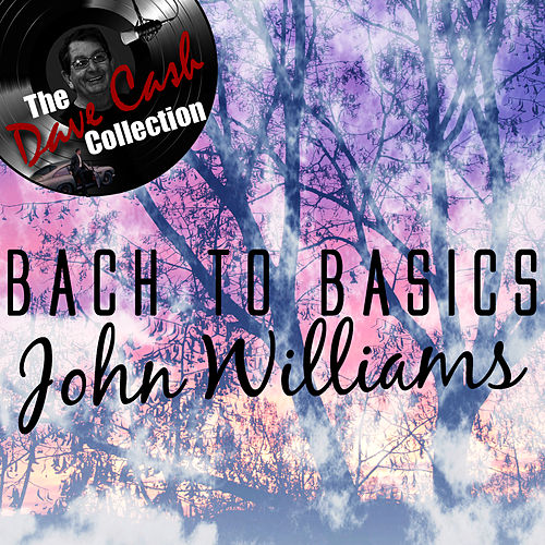 Play & Download Bach to Basics - [The Dave Cash Collection] by John Williams | Napster
