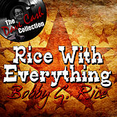 Rice With Everything - [The Dave Cash Collection] by Bobby G.Rice
