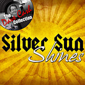 Play & Download Silver Sun Shines - [The Dave Cash Collection] by Silver Sun | Napster