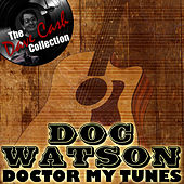 Play & Download Doctor My Tunes - [The Dave Cash Collection] by Doc Watson | Napster