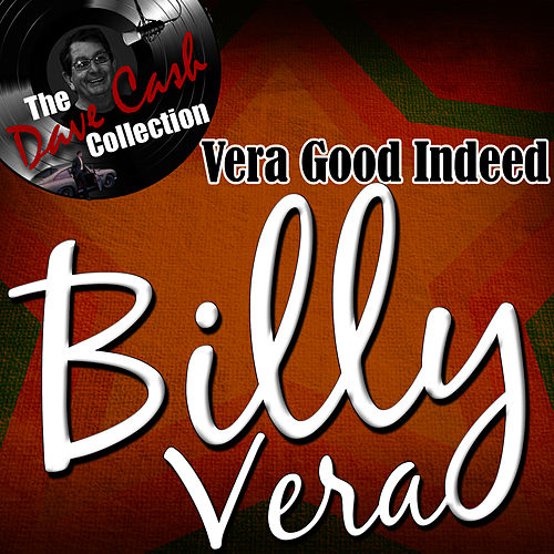 Vera Good Indeed - [The Dave Cash Collection] by Billy Vera