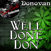 Play & Download Well Done Don - [The Dave Cash Collection] by Donovan | Napster