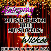 Music From The Musicals: Hairspray and Wicked by Musical Mania