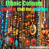 Play & Download Ethnic Colours - Chill Out by Various Artists | Napster