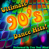 Play & Download Ultimate 90's Dance Hits! by Free Your Mind | Napster