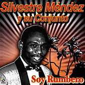 Soy Rumbero by Silvestre Mendez
