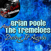 Play & Download Doing It Again - [The Dave Cash Collection] by Brian Poole and the Tremeloes | Napster