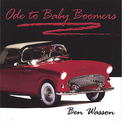Ode To Baby Boomers by Ben Wasson