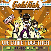 Play & Download We Come Together (The Kiffness 8 Bit Remix) by Goldfish | Napster