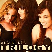 Play & Download Algún Día - Single by Trilogy | Napster