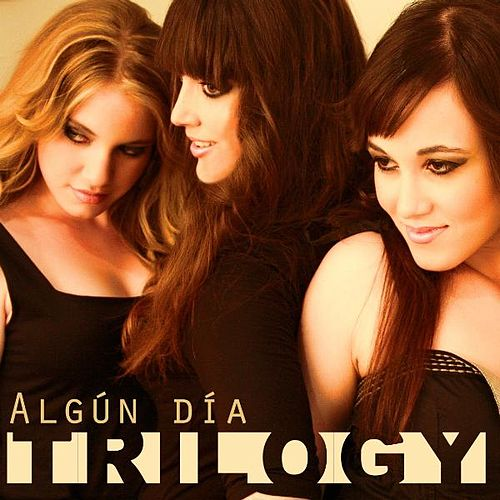 Algún Día - Single by Trilogy