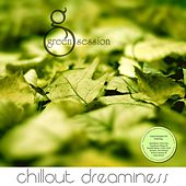 Play & Download Chill-Out Dreaminess - Green Session by Various Artists | Napster