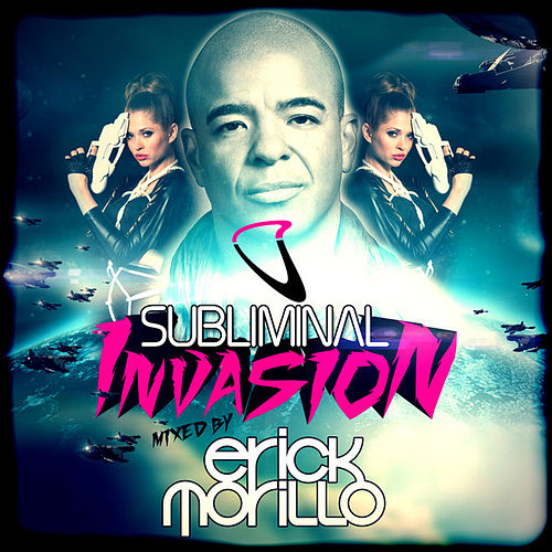Subliminal Invasion mixed by Erick Morillo by Various Artists