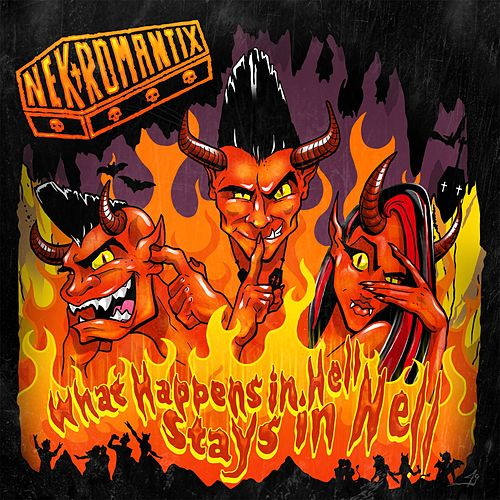 Play & Download What Happens In Hell, Stays In Hell by Nekromantix | Napster