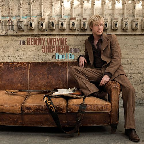 How I Go by Kenny Wayne Shepherd