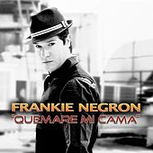 Quemare Mi Cama (Salsa Version) - Single by Frankie Negron
