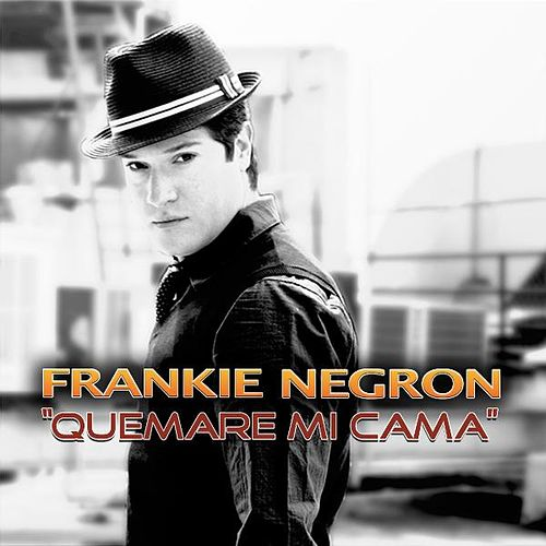 Play & Download Quemare Mi Cama (Salsa Version) - Single by Frankie Negron | Napster