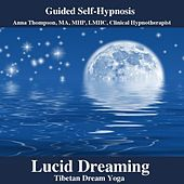 Play & Download Lucid Dreaming Hypnosis, Tibetan Dream Yoga With Theta Binaural Waves by Anna Thompson | Napster