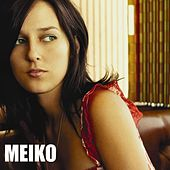 Play & Download Meiko by Meiko | Napster