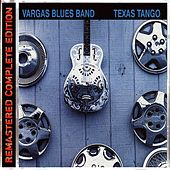 Play & Download Texas Tango by Vargas Blues Band | Napster