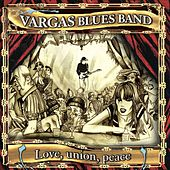 Play & Download Love, union, peace by Vargas Blues Band | Napster