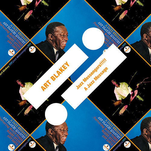 Play & Download Jazz Messengers!!!!! / A Jazz Message by Art Blakey | Napster