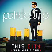 Play & Download This City by Patrick Stump | Napster