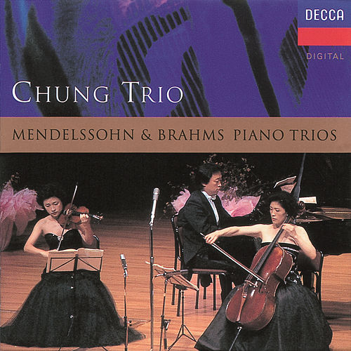Play & Download Mendelssohn/Brahms: Piano Trios by Kyung Wha Chung | Napster