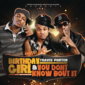 Birthday Girl feat. Bei Maejor & You Don't Know Bout It by Travis Porter