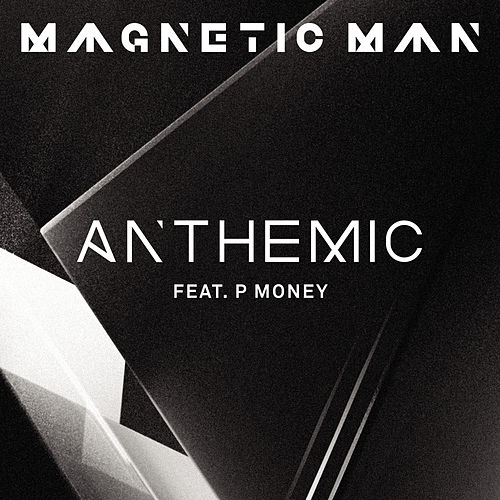 Anthemic by Magnetic Man
