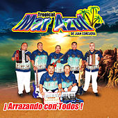 Play & Download Arrazando Con Todos by Tropical Mar Azul De Juan Corcuera | Napster
