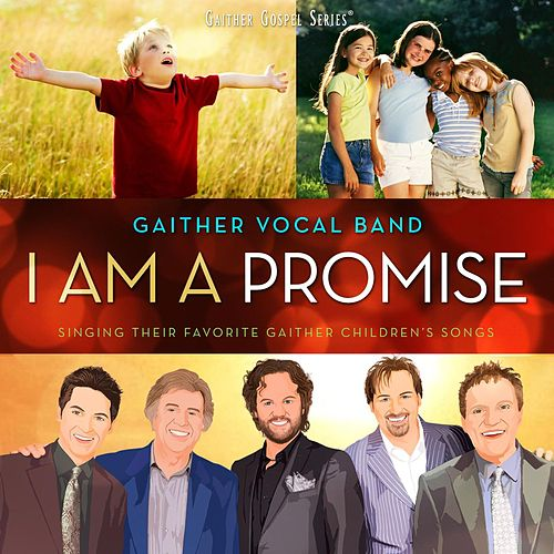 I Am A Promise by Gaither Vocal Band