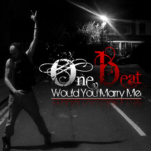 Play & Download Would You Marry Me by OneBeat | Napster