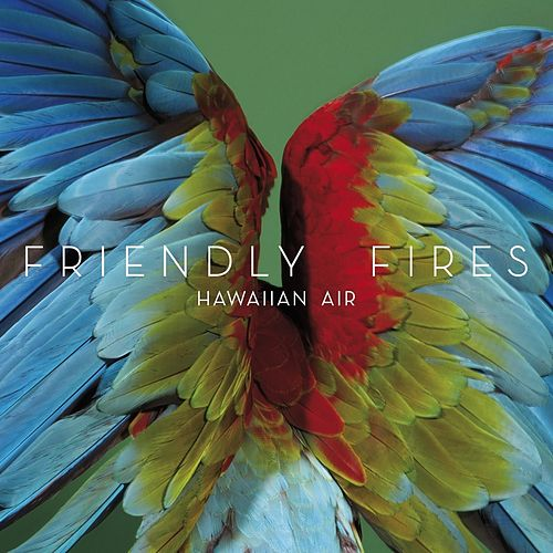Play & Download Hawaiian Air by Friendly Fires | Napster