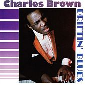 Play & Download Driftin' Blues by Charles Brown | Napster