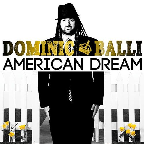American Dream by Dominic Balli