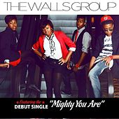 Mighty You Are - Single by The Walls Group