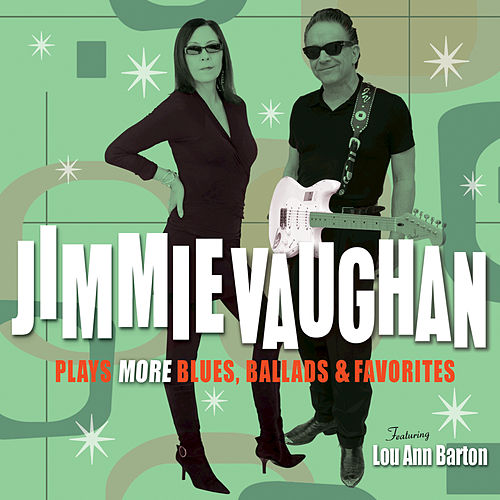 Play & Download Plays More Blues, Ballads & Favorites by Jimmie Vaughan | Napster