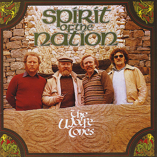 Play & Download Spirit of the Nation by The Wolfe Tones | Napster