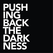 Play & Download Pushing Back the Darkness by Vineyard Westside Worship | Napster