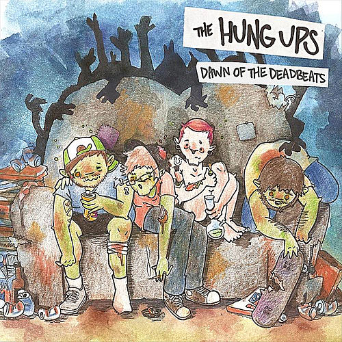 Play & Download Dawn of the Dead Beats by The Hung Ups    Napster