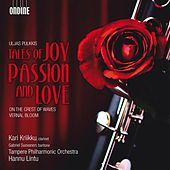 Play & Download Pulkkis: Tales of Joy, Passion and Love by Hannu Lintu | Napster