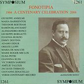 Fonotipia: A Centenary Celebration (1904-1913) by Various Artists