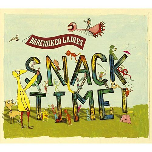 Snacktime! by Barenaked Ladies