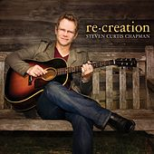 Re:Creation von Steven Curtis Chapman