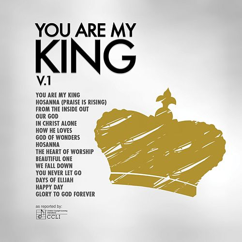 You Are My King, Vol. 1 by Maranatha! Music