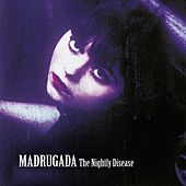The Nightly Disease - Deluxe Edition by Madrugada